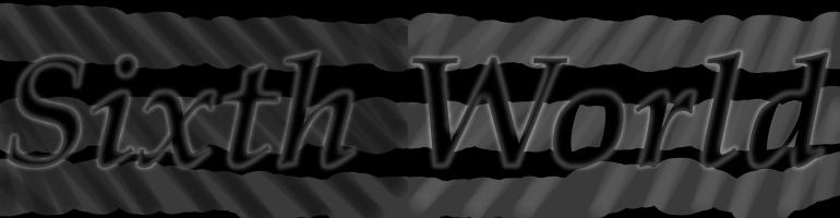SixthWorld