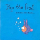 Pop The Fish