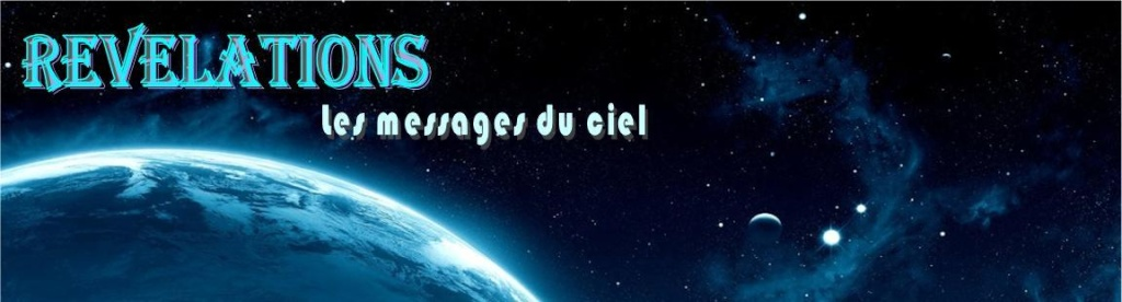 REVELATIONS - LES MESSAGES DU CIEL