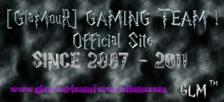 The Official Forum Of [GlaMouR] GAMING