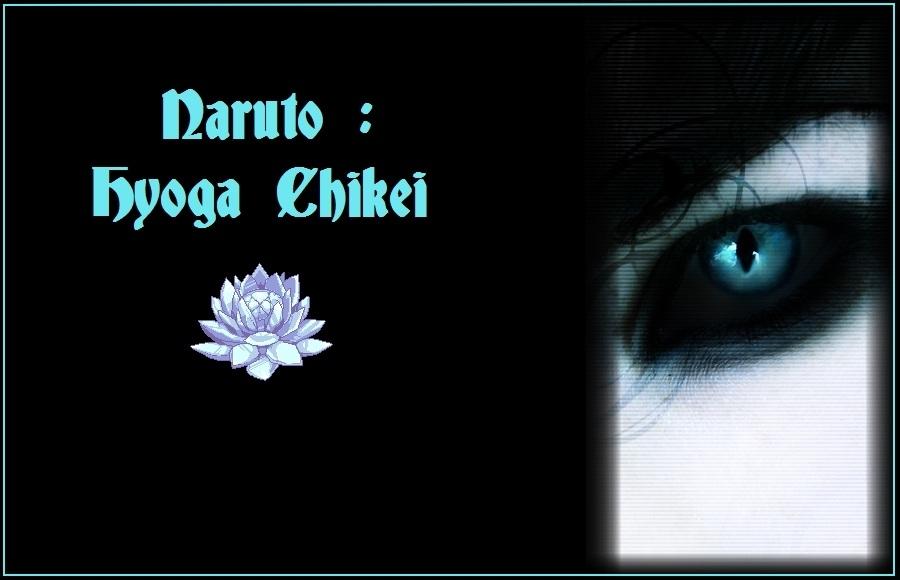 Naruto : Hyoga Chikei