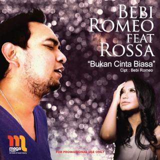 Bebi Romeo feat Rossa - Bukan Cinta Biasa