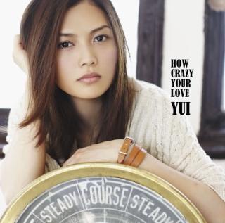 YUI - How Crazy Your Love (Album)