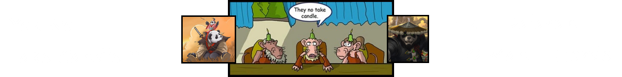 You No Take Candle !!!