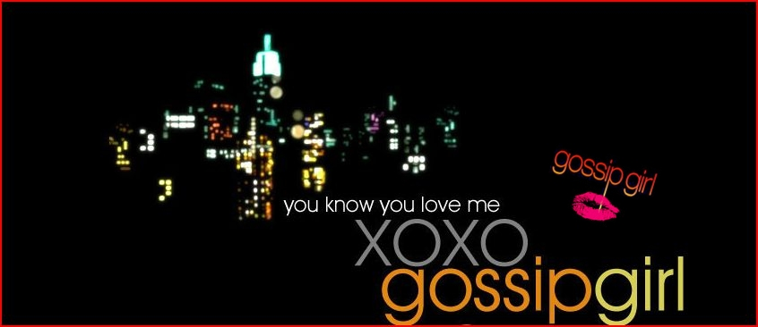 Gossip Girl New York I Love You Xoxo Quotes : you know you love me. xoxo gossip girl