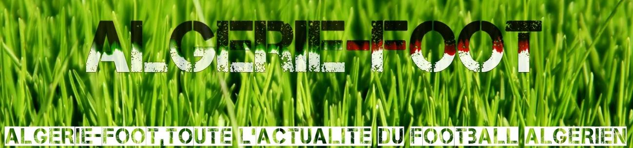 Algerie-foot,toute l'actualité du football Algerien