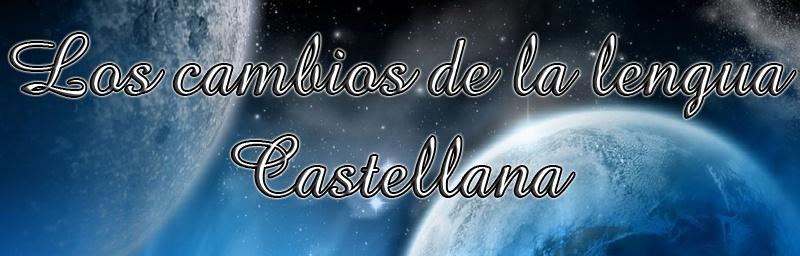 Los cambios de la lengua Castellana